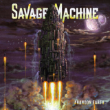 Savage Machine - Abandon Earth '2018