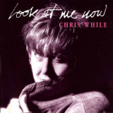 Chris While - Look At Me Now '2013