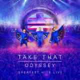 Take That - Odyssey - Greatest Hits Live [Hi-Res] '2019