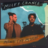 Milky Chance - Mind The Moon '2019