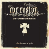 Corrosion Of Conformity - In The Arms Of God '2005