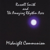 Russell Smith & The Amazing Rhythm Aces - Midnight Communion '2008