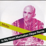 Moby - In My Heart- Manhattan Cligue Remix [CDS] '2007