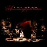 Within Temptation - An Acoustic Night at the Theatre '2009