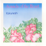 Karunesh - Sounds Of The Heart '1987
