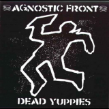 Agnostic Front - Dead Yuppies '2001