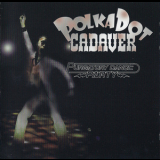 Polkadot Cadaver - Purgatory Dance Party '2007