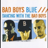 Bad Boys Blue - Dancing With The Bad Boys '1993