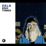 Eels - End Times (Deluxe Edition) (CD1) '2010