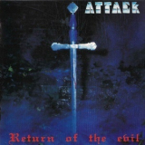 Attack - Return of the Evil (1993 Remastered) '1985