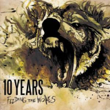 10 Years - Feeding The Wolves (Deluxe Edition) '2010
