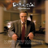 Fatboy Slim - The Greatest Hits [Why Try Harder] '2006