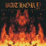 Bathory - Destroyer Of Worlds '2001