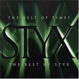 Styx - The Best Of Times - The Best Of Styx '1997