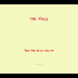 Field, The - From Here We Go Sublime [KOMPAKT CD 57] '2007