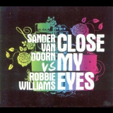 Robbie Williams - Close My Eyes [CDS] '2009