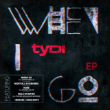 Tydi - When I Go [EP] '2013