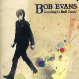 Bob Evans - Goodnight, Bull Creek! '2009