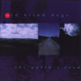 Old Blind Dogs - The World's Room '1999