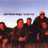 Old Blind Dogs - The Gab O Mey '2003