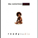 Notorious B.I.G., The - Ready To Die (the Remaster) '2004