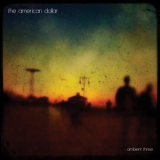 American Dollar, The - Ambient Three '2012