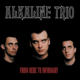 Alkaline Trio - From Here To Infirmary '2001