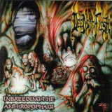 Deeds Of Flesh - Inbreeding The Anthropophagi '1998
