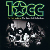 10cc - I'm Not In Love - The Essential Collection '2012