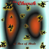 Church, The - A Box Of Birds '1999