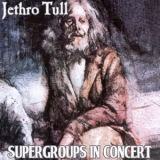 Jethro Tull - Supergroups In Concert (2CD) '1982