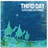Third Day - Christmas Offerings '2006