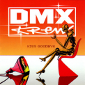 Dmx Krew - Kiss Goodbye '2005