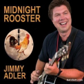 Jimmy Adler - Midnight Rooster '2011