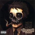 Damned Things, The - We've Got A Situation Here (usa Mercury B0015075-32 ) '2010