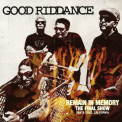Good Riddance - Remain In Memory - The Final Show '2008