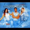 Mr. President - Forever & One Day [CDS] '2003