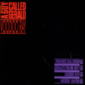 A Guy Called Gerald - Voodoo Ray [CDS] '1989