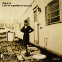 Alpha - Lost In A Garden Of Clouds Part 2 '2005
