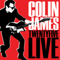 Colin James - Twentyfive Live '2013