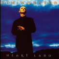 Tim Wheater - Heart Land '1996