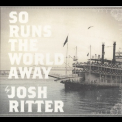 Josh Ritter - So Runs The World Away '2010