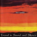 Veet Sandeh - Travel In Sounde And Silence '2000