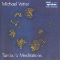 Michael Vetter - Tambura Meditations '1984