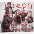 Joseph Arthur & The Lonely Astronauts - Temporary People '2008
