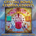 Jonathan Goldman & Crystal Tones - Crystal Bowls Chakra Chants '2009