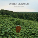 Luther Dickinson - Rock 'n Roll Blues '2014