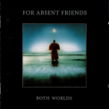 For Absent Friends - Both Worlds '1991