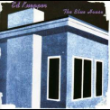 Ed Kuepper - The Blue House '1998