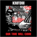 KMFDM - Our Time Will Come '2014